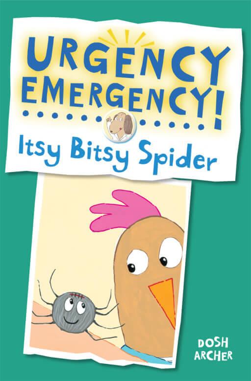 Urgency Emergency Itsy Bitsy Spider