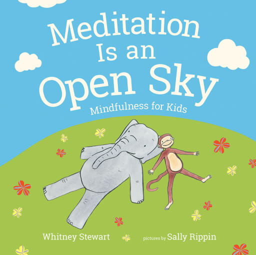 Is Mindfulness Meditation Good For Kids >> Meditation Is An Open Sky Albert Whitman Company